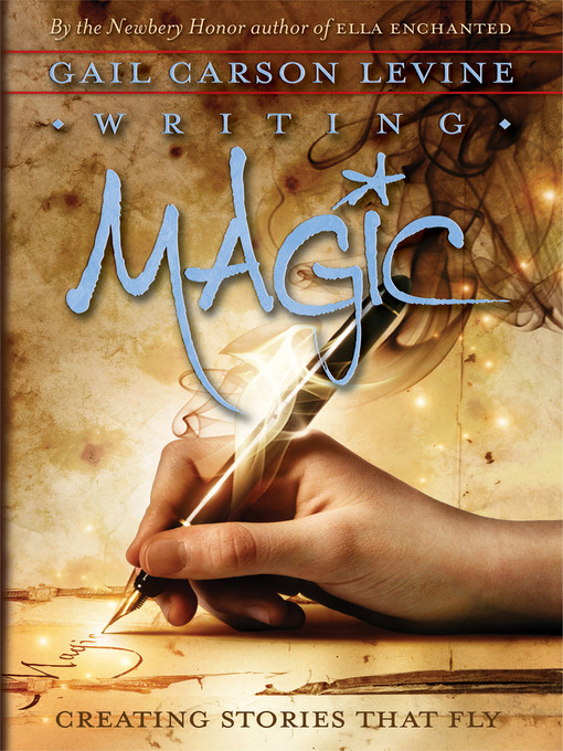 Title details for Writing Magic by Gail Carson Levine - Wait list