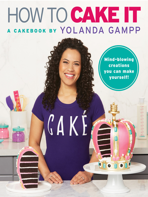 Title details for How to Cake It by Yolanda Gampp - Available