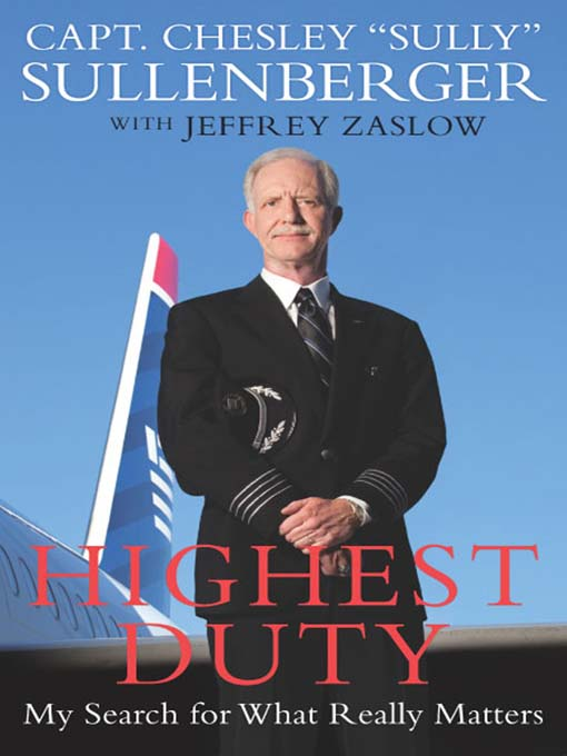 Title details for Highest Duty by Captain Chesley B. Sullenberger, III - Available