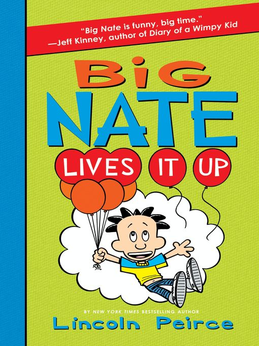 Title details for Big Nate Lives It Up by Lincoln Peirce - Wait list