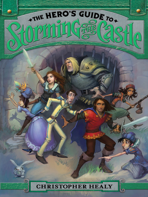 Title details for The Hero's Guide to Storming the Castle by Christopher Healy - Available