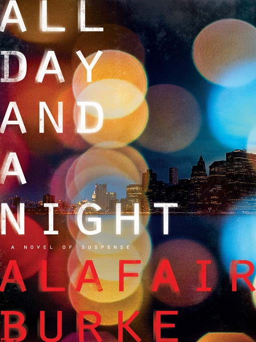 Title details for All Day and a Night by Alafair Burke - Wait list