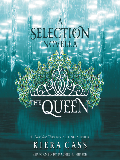 Title details for The Queen by Kiera Cass - Wait list
