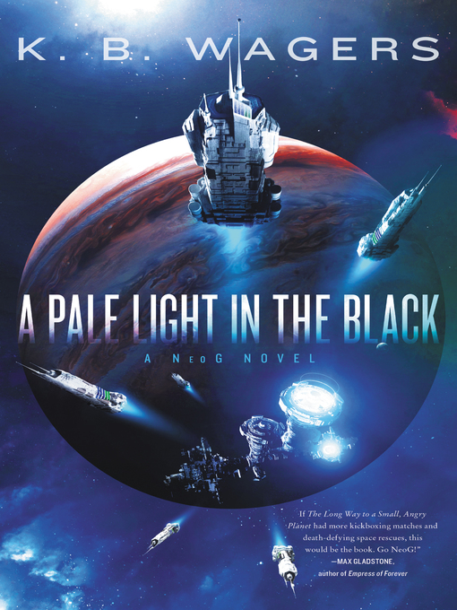 Title details for A Pale Light in the Black by K. B. Wagers - Wait list