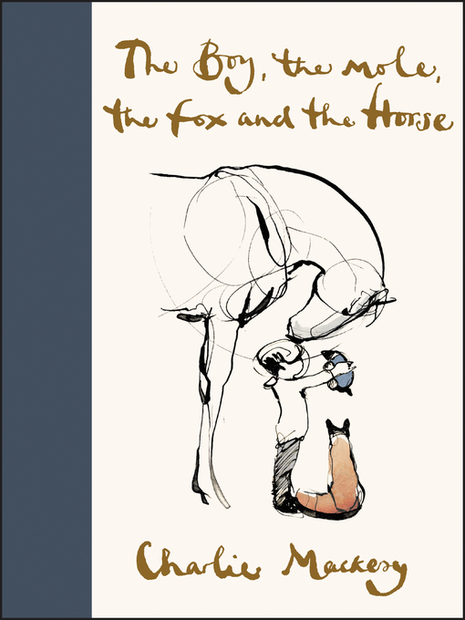 Title details for The Boy, the Mole, the Fox and the Horse by Charlie Mackesy - Wait list