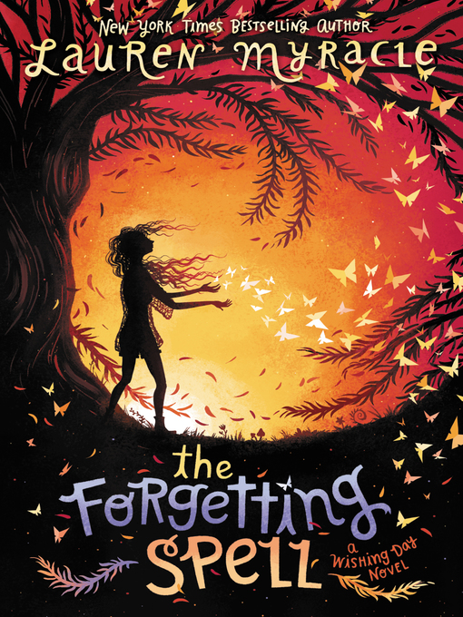 Title details for The Forgetting Spell by Lauren Myracle - Wait list