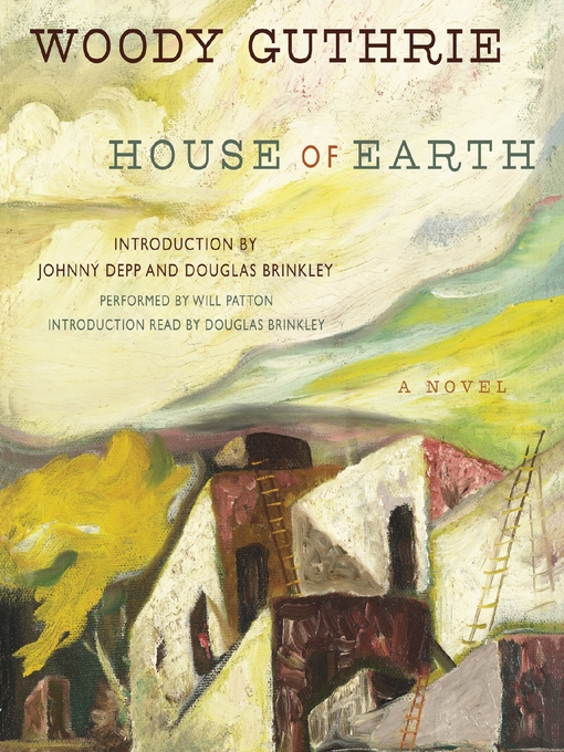 Title details for House of Earth by Woody Guthrie - Available
