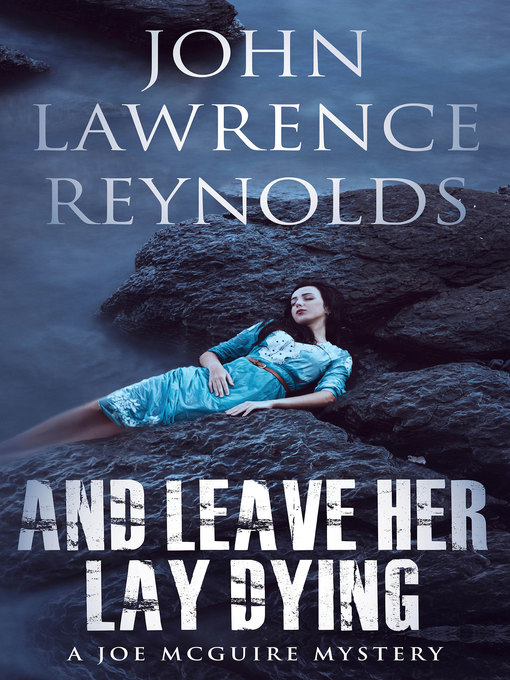 Title details for And Leave Her Lay Dying by John Lawrence Reynolds - Available