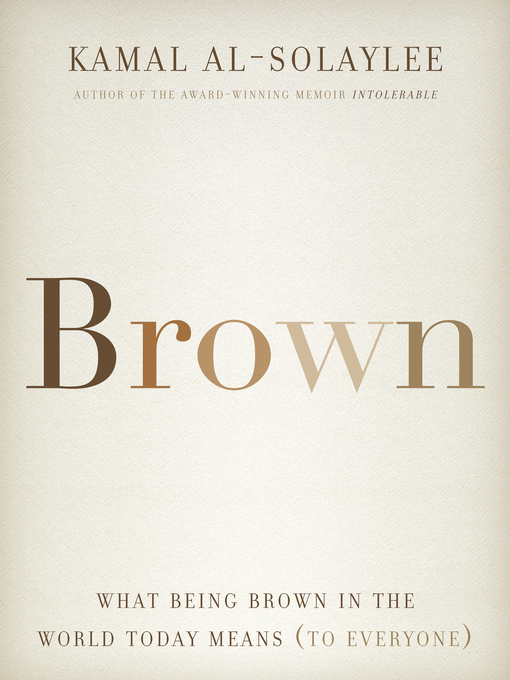 Title details for Brown by Kamal Al-Solaylee - Available
