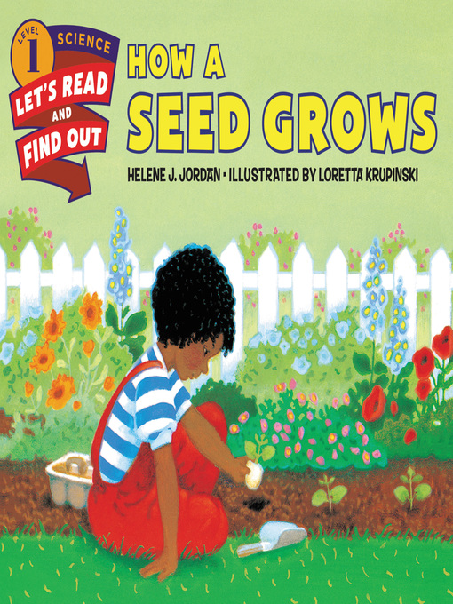 Title details for How a Seed Grows by Helene J. Jordan - Wait list