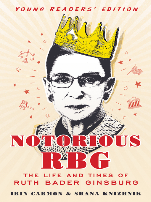 Title details for Notorious RBG Young Readers' Edition by Irin Carmon - Wait list
