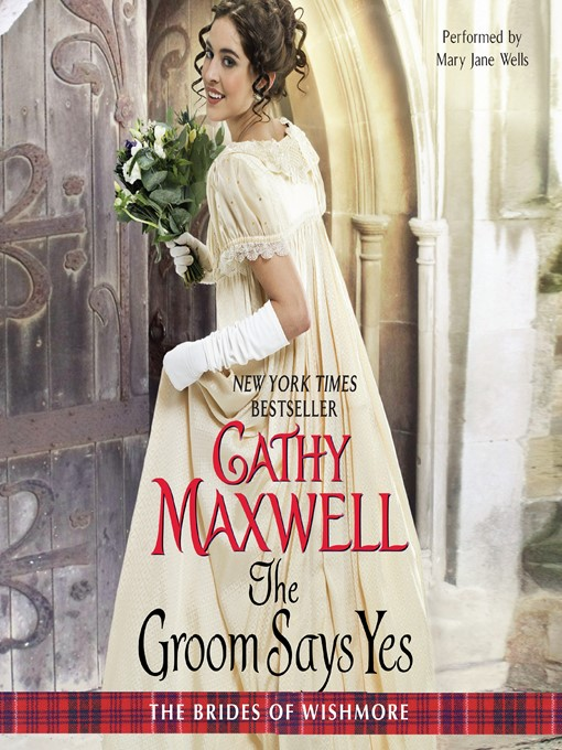 Title details for The Groom Says Yes by Cathy Maxwell - Wait list