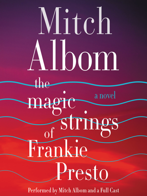 Title details for The Magic Strings of Frankie Presto by Mitch Albom - Available