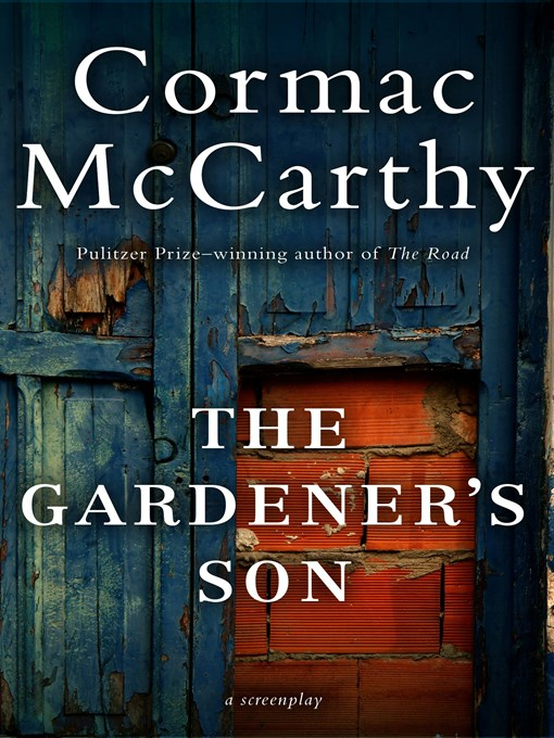 Title details for Gardener's Son by Cormac McCarthy - Available
