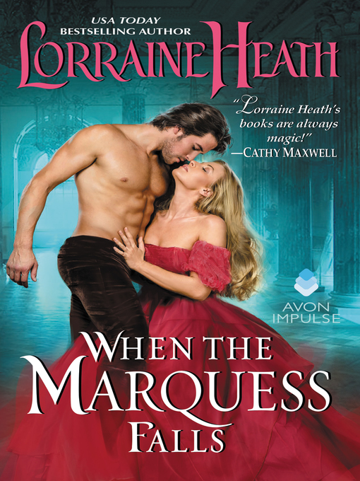 Title details for When the Marquess Falls by Lorraine Heath - Wait list