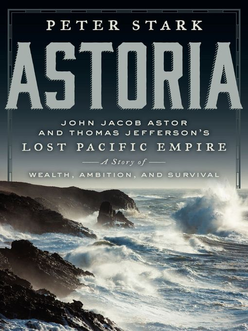 Title details for Astoria by Peter Stark - Available
