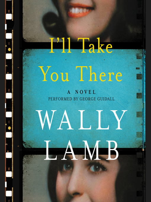 Title details for I'll Take You There by Wally Lamb - Available