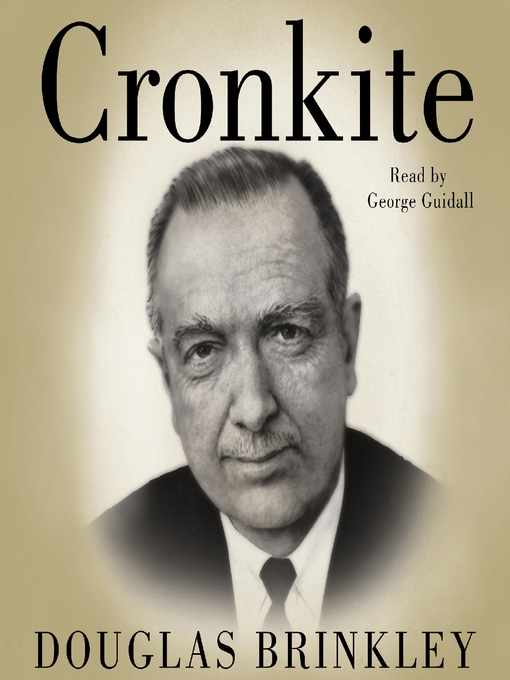 Title details for Cronkite by Douglas Brinkley - Available