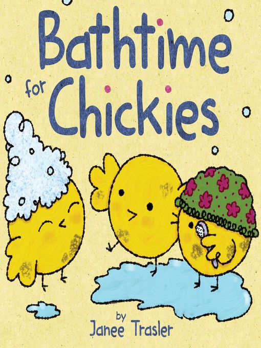 Title details for Bathtime for Chickies by Janee Trasler - Wait list