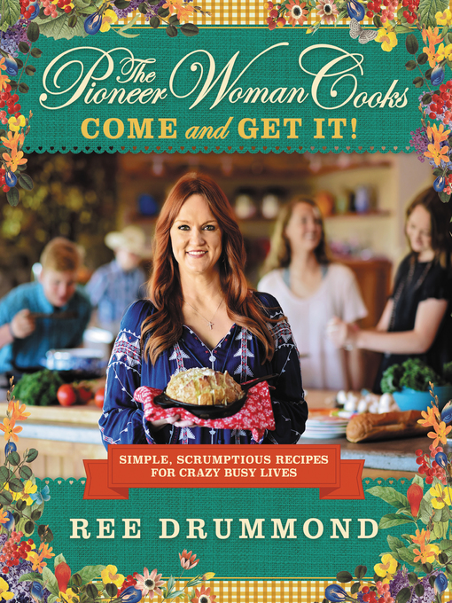Title details for The Pioneer Woman Cooks by Ree Drummond - Wait list