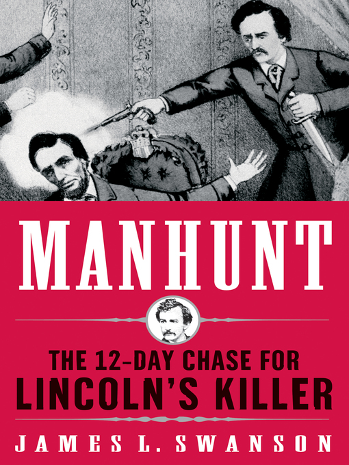 Title details for Manhunt by James L. Swanson - Available