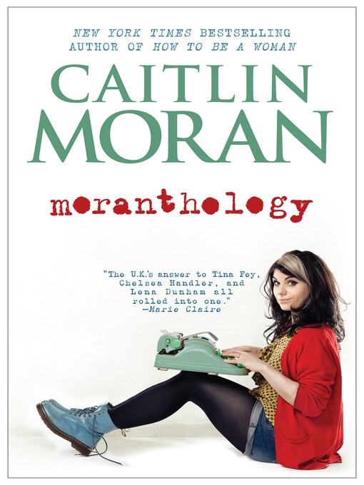Title details for Moranthology by Caitlin Moran - Available