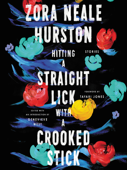 Title details for Hitting a Straight Lick with a Crooked Stick by Zora Neale Hurston - Wait list