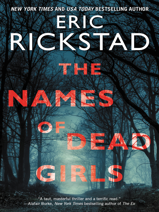 Title details for The Names of Dead Girls by Eric Rickstad - Available