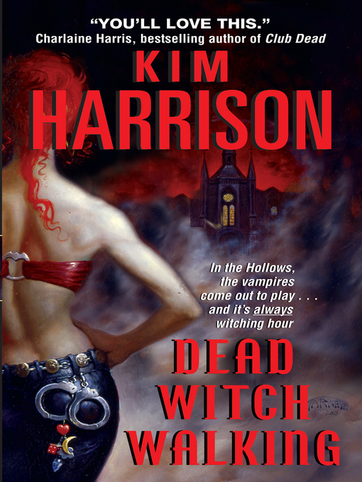 Title details for Dead Witch Walking by Kim Harrison - Wait list