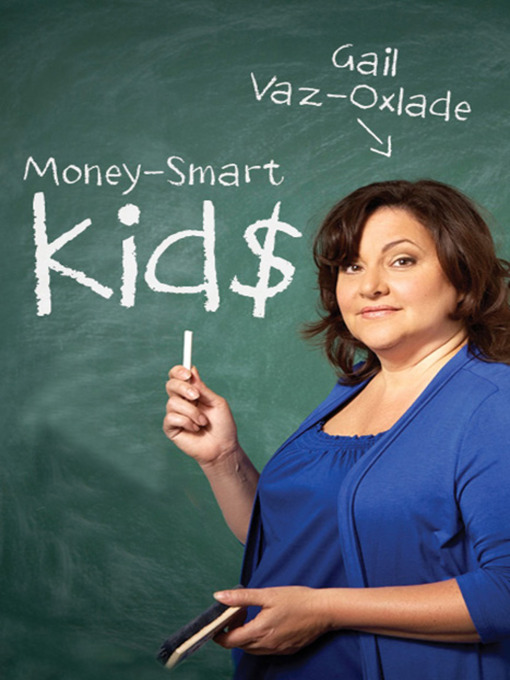 Title details for Money-Smart Kids by Gail Vaz-Oxlade - Wait list