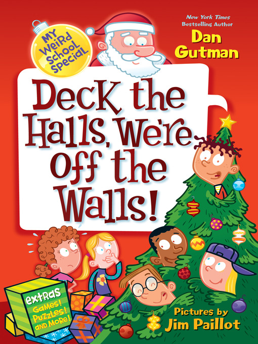 Title details for Deck the Halls, We're Off the Walls! by Dan Gutman - Wait list