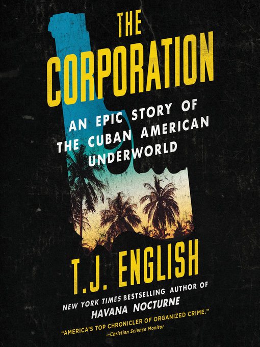 Title details for The Corporation by T. J. English - Available