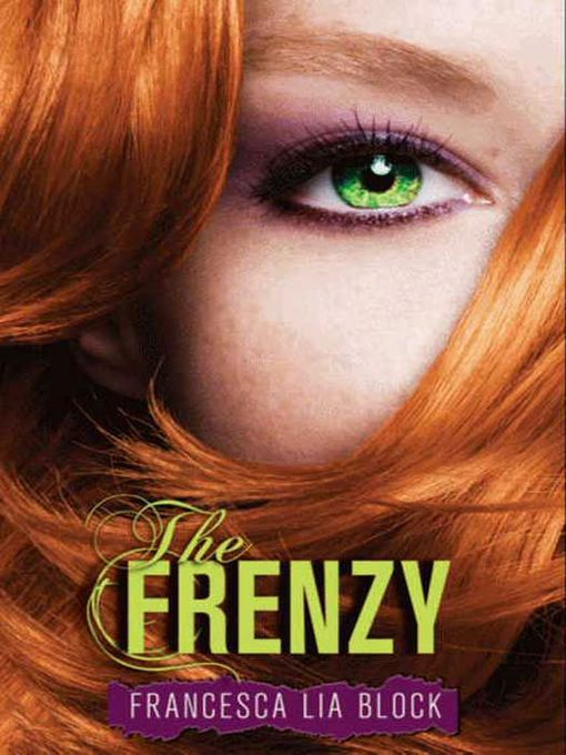 Title details for The Frenzy by Francesca Lia Block - Available