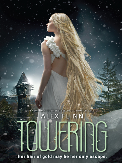 Title details for Towering by Alex Flinn - Wait list