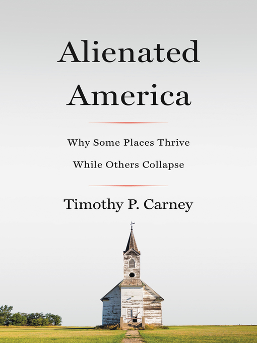 Title details for Alienated America by Timothy P. Carney - Wait list