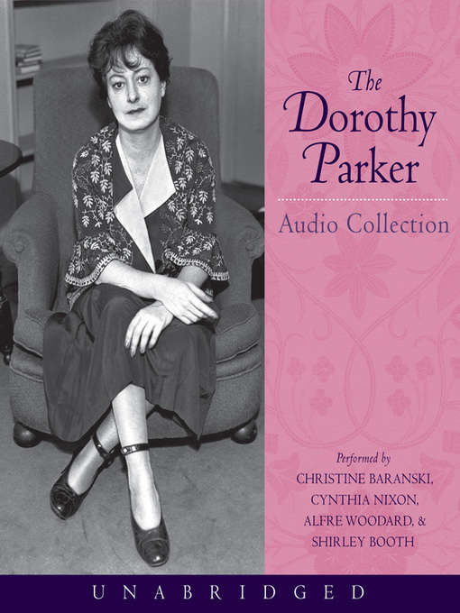 Title details for The Dorothy Parker Audio Collection by Dorothy Parker - Wait list