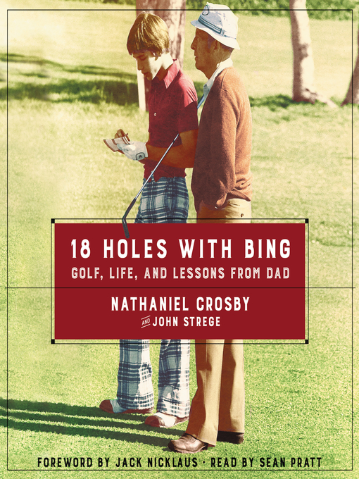 Title details for 18 Holes with Bing by Nathaniel Crosby - Wait list