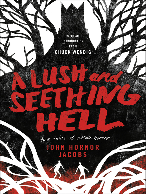 Title details for A Lush and Seething Hell by John Hornor Jacobs - Available