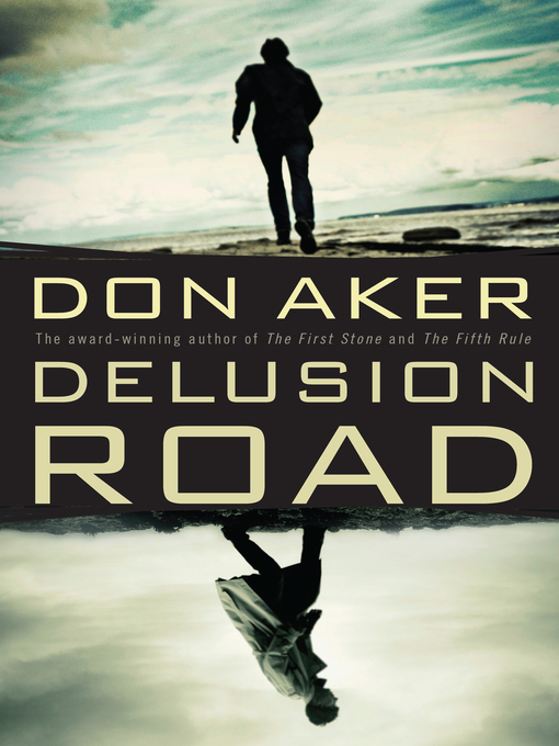 Title details for Delusion Road by Don Aker - Available