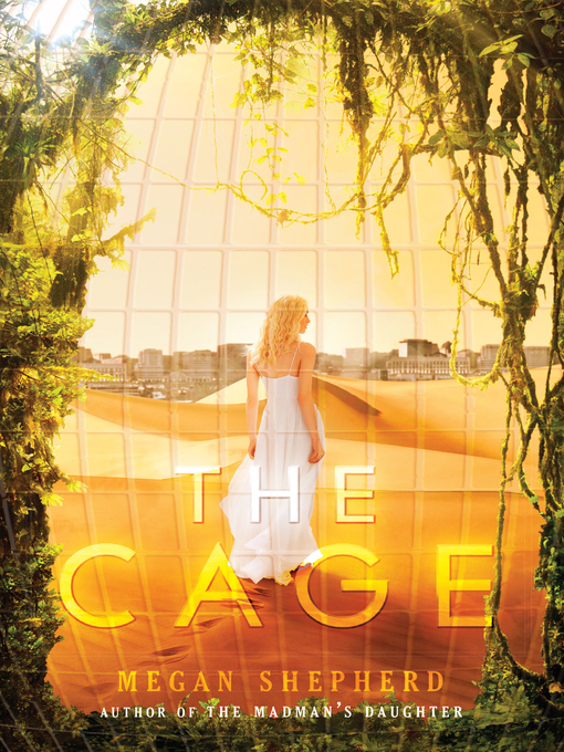 Title details for The Cage by Megan Shepherd - Wait list