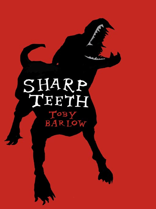 Title details for Sharp Teeth by Toby Barlow - Available