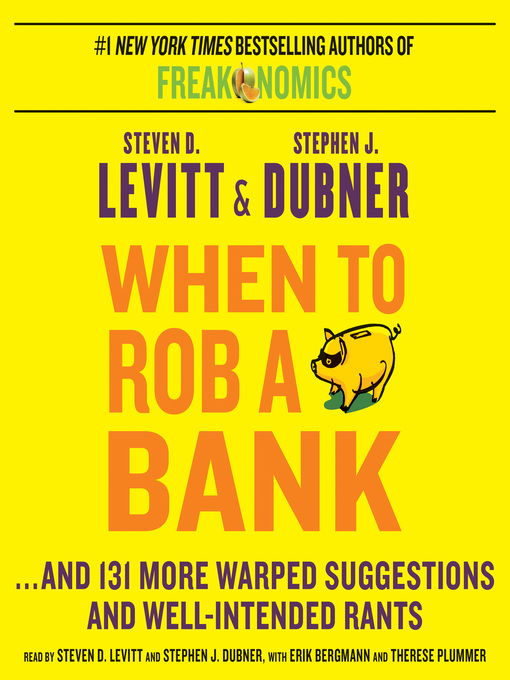Title details for When to Rob a Bank by Steven D. Levitt - Available