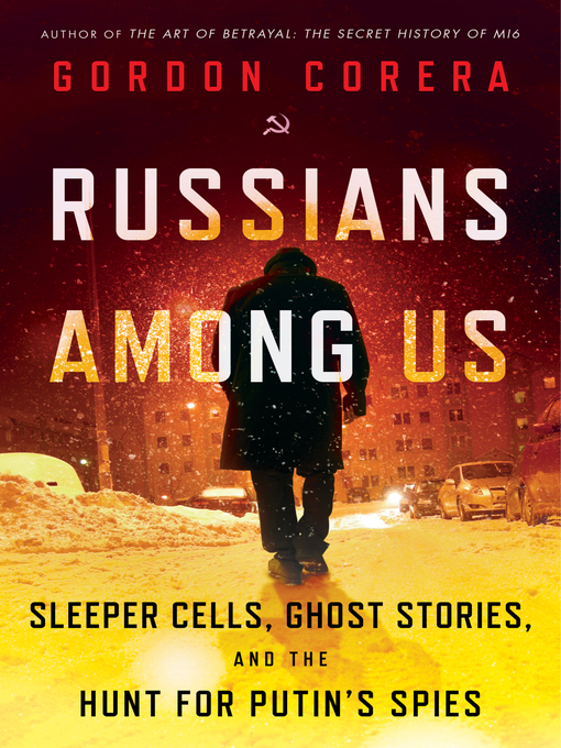 Title details for Russians Among Us by Gordon Corera - Available