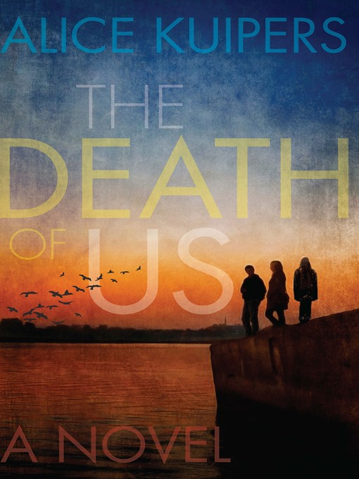 Title details for The Death of Us by Alice Kuipers - Wait list