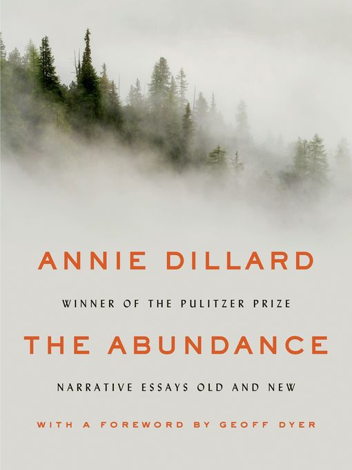 Title details for The Abundance by Annie Dillard - Wait list