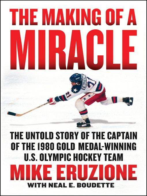 Title details for The Making of a Miracle by Mike Eruzione - Available