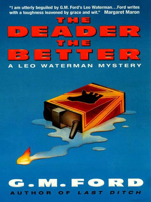 Title details for The Deader the Better by G.M. Ford - Wait list