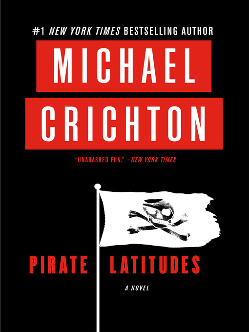 Title details for Pirate Latitudes by Michael Crichton - Available