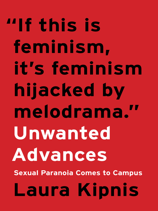 Title details for Unwanted Advances by Laura Kipnis - Available