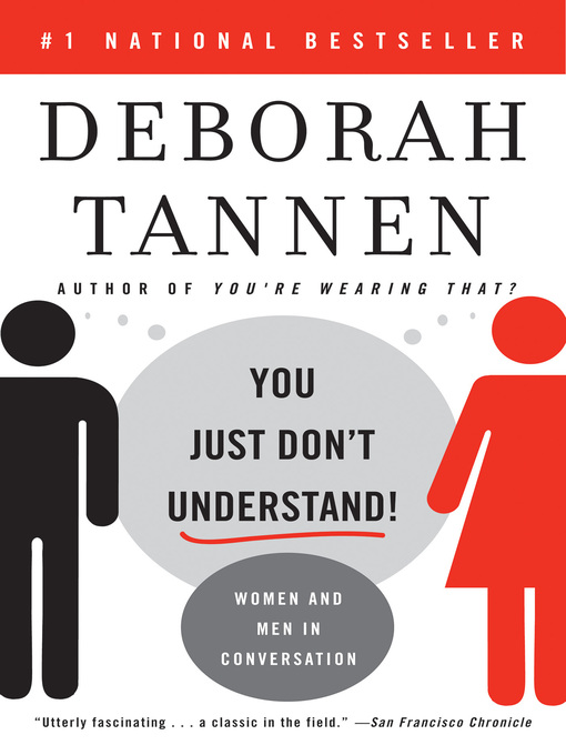 a literary analysis of you just dont understand by tannen Tannens work matter because it provides a critical analysis on how the world seems to be focusing on deborah tannen you just don't understand: women and men.